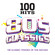 100 Hits 80s Classics